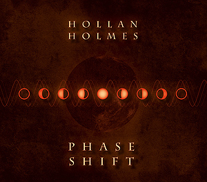 CDcover for &quot;Phase Shift&quot; - by Hollan Holmes